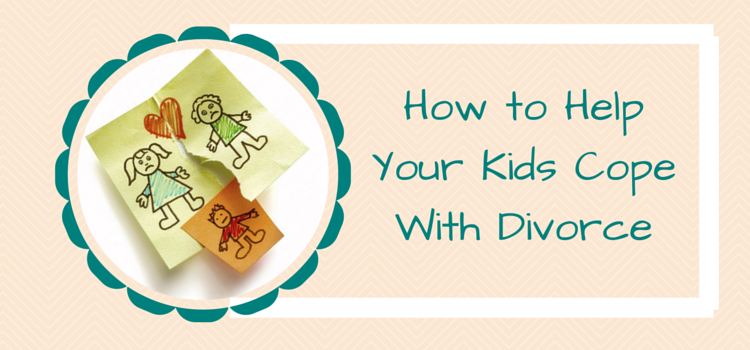 How to Help Your Kids Cope With Divorce