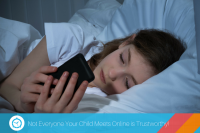 Not Every Person You Meet Online Is Trustworthy – Educate Your Kids