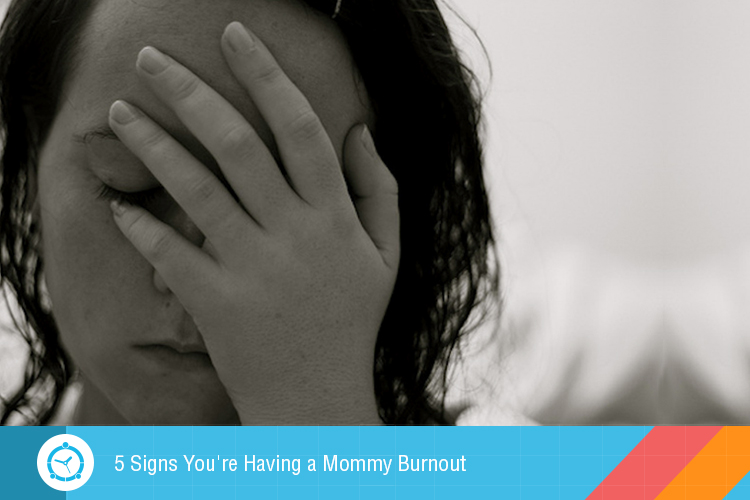 5-signs-youre-having-a-mommy-burnout