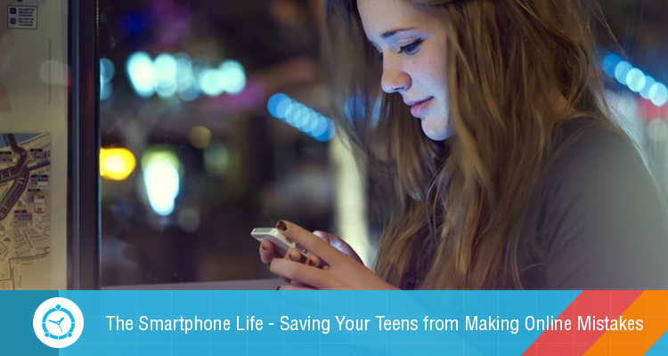 ft-blog The-Smartphone-Life---Saving-Your-Teens-from-Making-Online-Mistakes