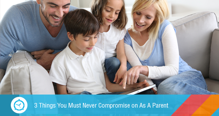 3-Things-You-Must-Never-Compromise-on-As-A-Parent