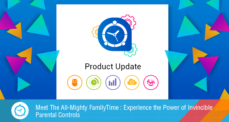 Meet-The-All-Mighty-FamilyTime--Experience-the-Power-of-Invincible-Parental-Controls (1)