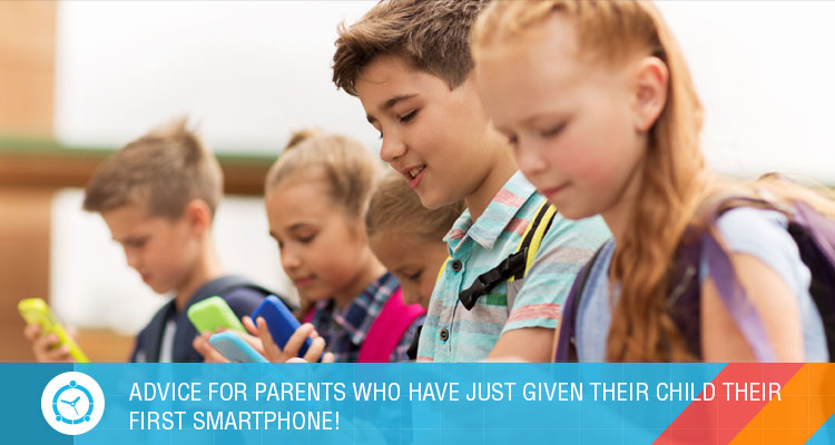 ADVICE-FOR-PARENTS-WHO-HAVE-JUST-GIVEN-THEIR-CHILD-THEIR-FIRST-SMARTPHONE!