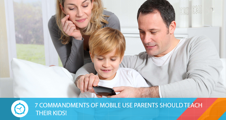7-COMMANDMENTS-OF-MOBILE-USE-PARENTS-SHOULD-TEACH-THEIR-KIDS