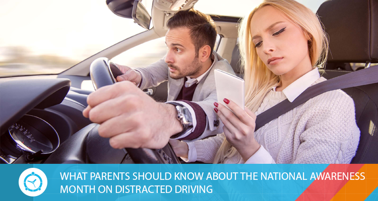 WHAT-PARENTS-SHOULD-KNOW-ABOUT-THE-NATIONAL-AWARENESS-MONTH-ON-DISTRACTED-DRIVING