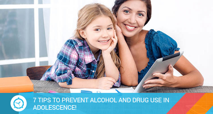 7-TIPS-TO-PREVENT-ALCOHOL-AND-DRUG-USE-IN-ADOLESCENCE!
