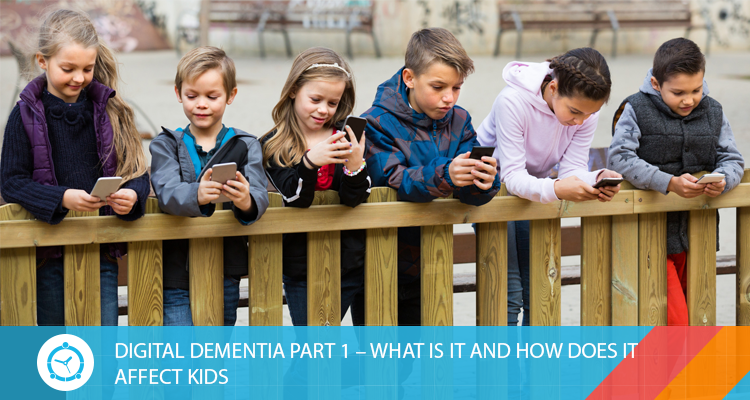 DIGITAL-DEMENTIA-PART-1-WHAT-IS-IT-AND-HOW-DOES-IT-AFFECT-KIDS