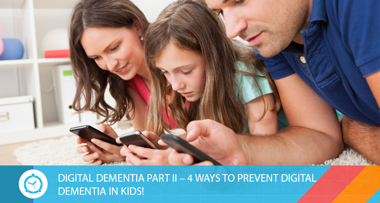 DIGITAL-DEMENTIA-PART-II-4-WAYS-TO-PREVENT-DIGITAL-DEMENTIA-IN-KIDS