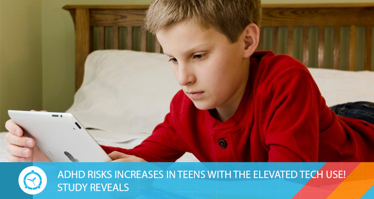 ADHD-RISKS-INCREASES-IN-TEENS-WITH-THE-ELEVATED-TECH-USE!-STUDY-REVEALS
