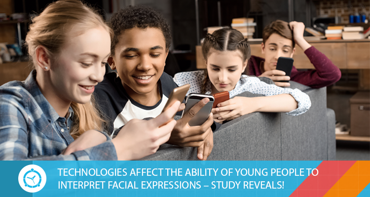 TECHNOLOGIES-AFFECT-THE-ABILITY-OF-YOUNG-PEOPLE-TO-INTERPRET-FACIAL-EXPRESSIONS-STUDY-REVEALS