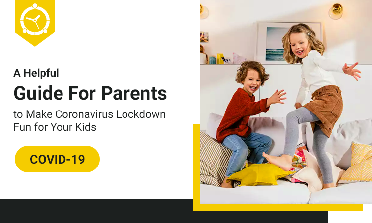 A-Helpful-Guide-for-Parents-to-Make-Coronavirus-Lockdown-Fun-for-Your-Kids