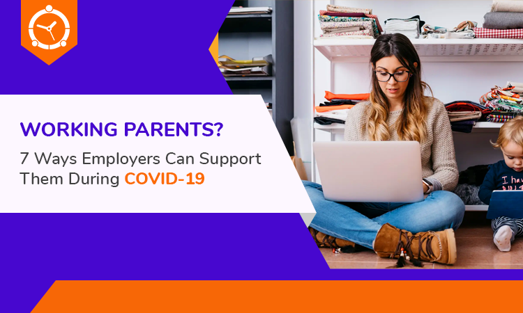Working-Parents-7-Ways-Employers-Can-Support-Them-During-COVID-19