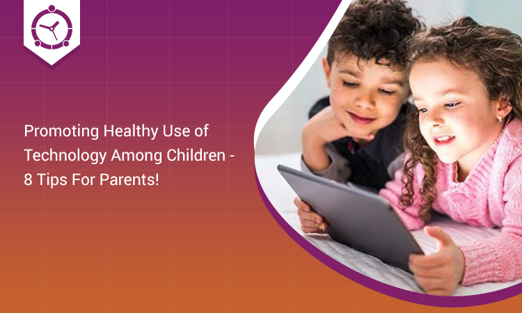 Promoting-Healthy-Use-of-Technology-Among-Children-8-Tips-For-Parents