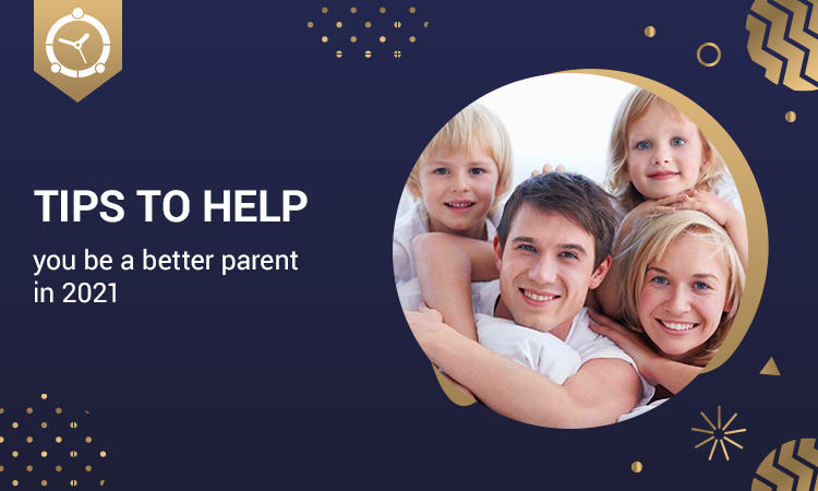 TIPS-TO-HELP-YOU-BE-A-BETTER-PARENT-IN-2021