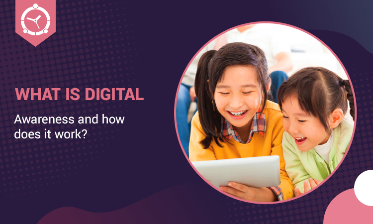 WHAT-IS-DIGITAL-AWARENESS-AND-HOW-DOES-IT-WORK