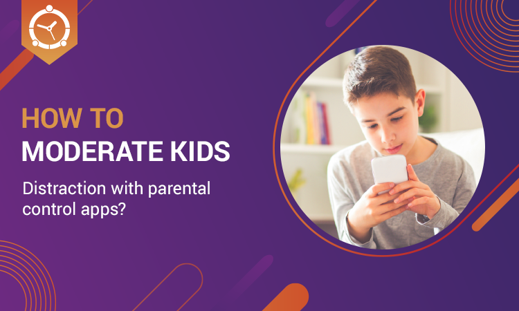 KIDS DISTRACTION WITH PARENTAL CONTROL APPS