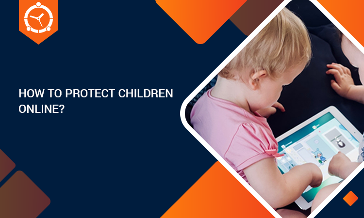HOW TO PROTECT CHILDREN ONLINE?